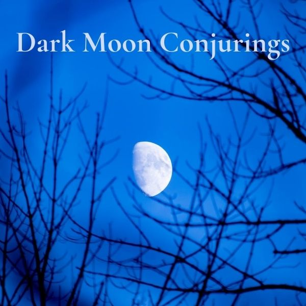 Dark Moon Conjurings